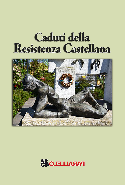 copertina di Caduti della Resistenza castellana