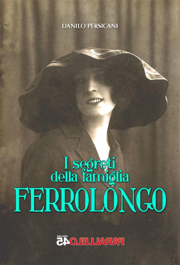 Copertina de I segreti della famiglia Ferrolongo